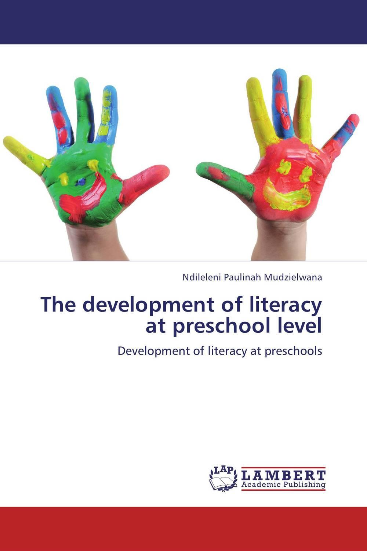 The development of literacy at preschool level education preschool