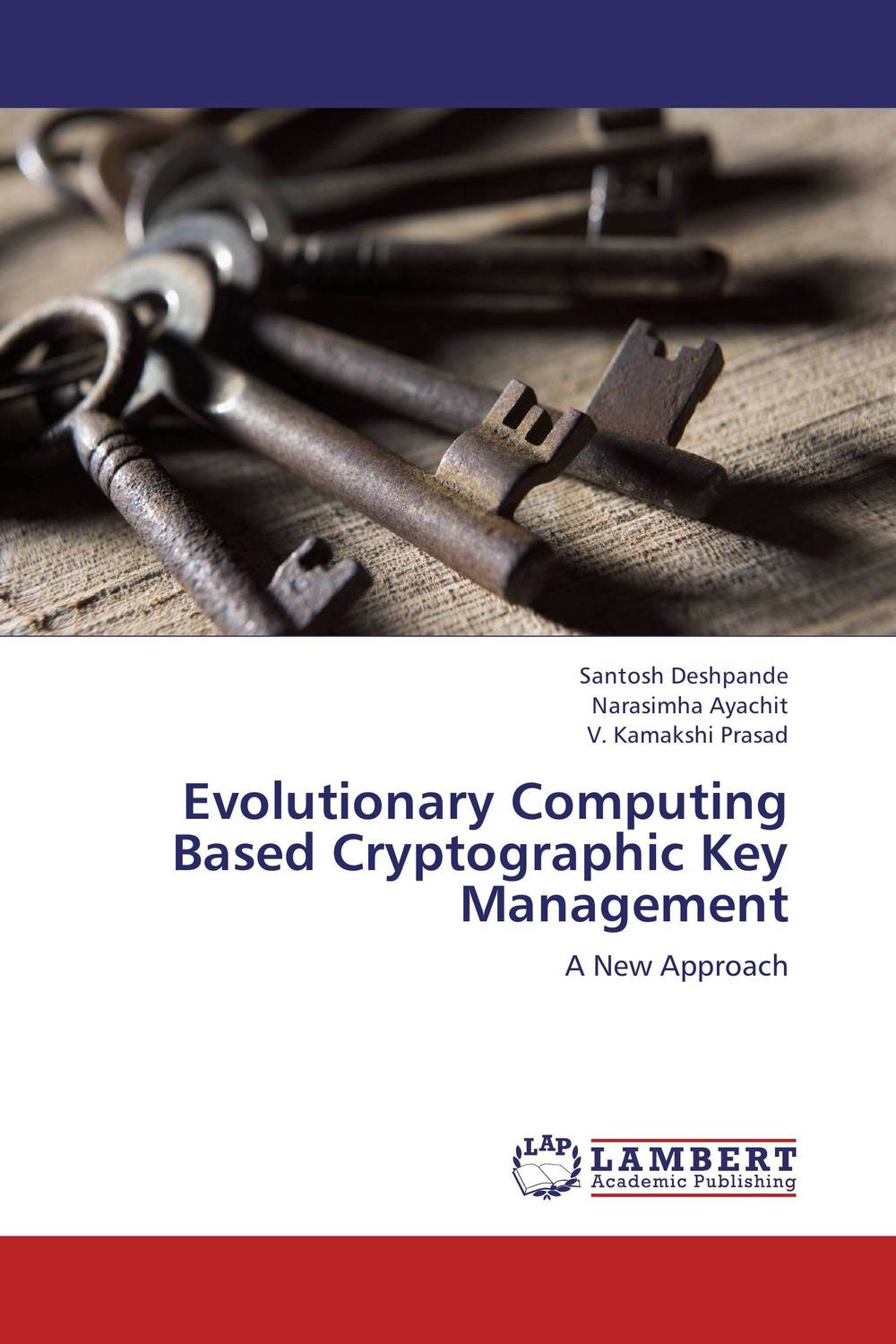 Evolutionary Computing Based Cryptographic Key Management practical global optimization computing methods in molecular modelling