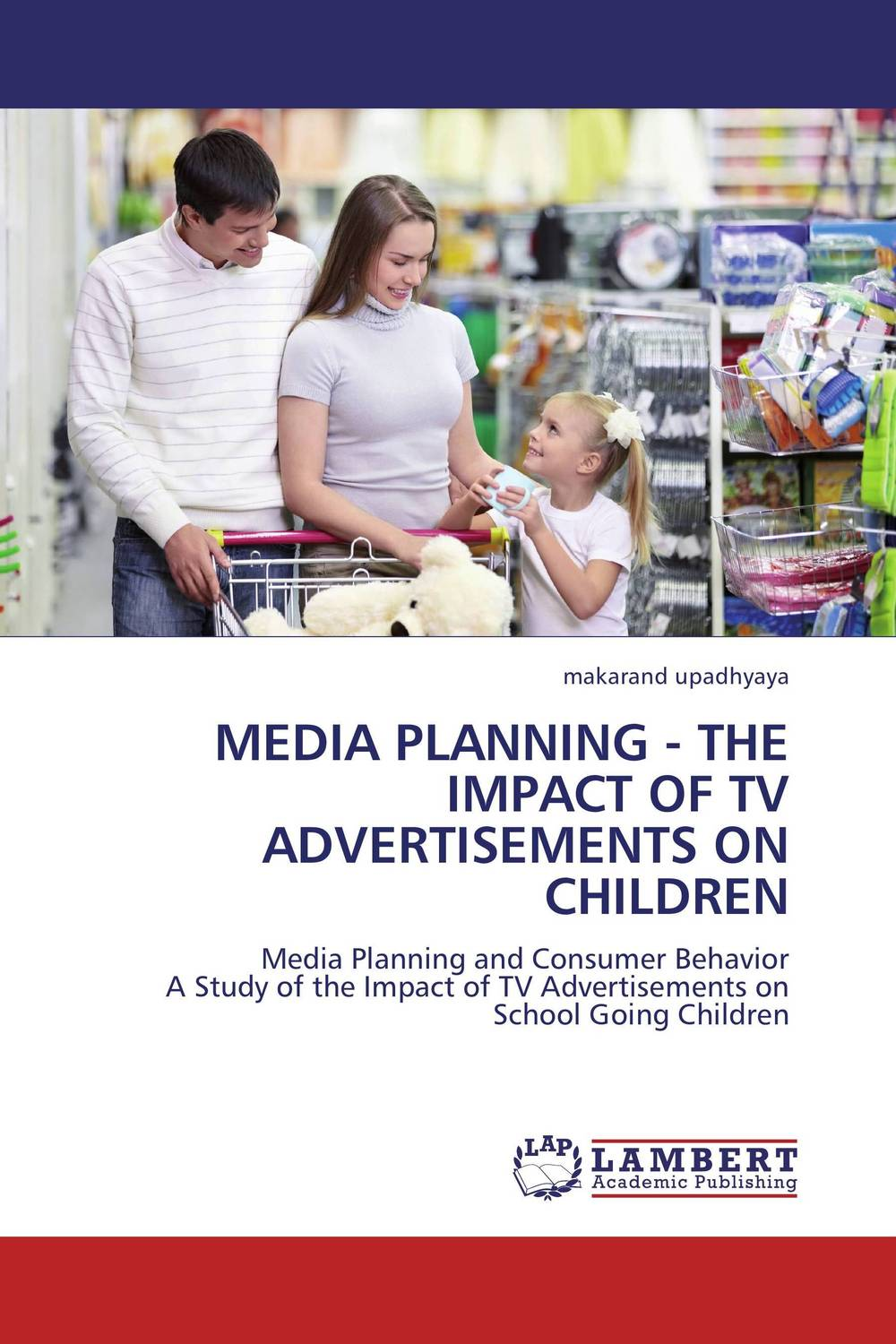 MEDIA PLANNING - THE IMPACT OF TV ADVERTISEMENTS ON CHILDREN alexander mishkin how to stay young it