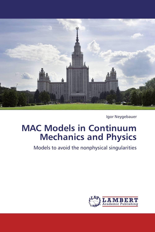 MAC Models in Continuum Mechanics and Physics fleetwood mac fleetwood mac tango in the night 3 cd dvd lp