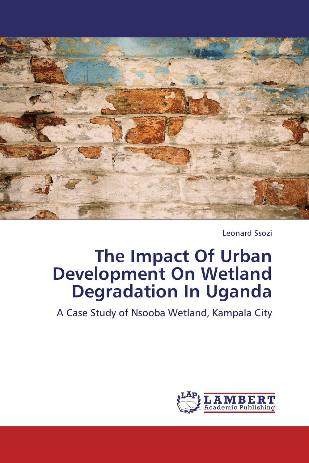 The Impact Of Urban Development On Wetland Degradation In Uganda emerging issues on sustainable urban development