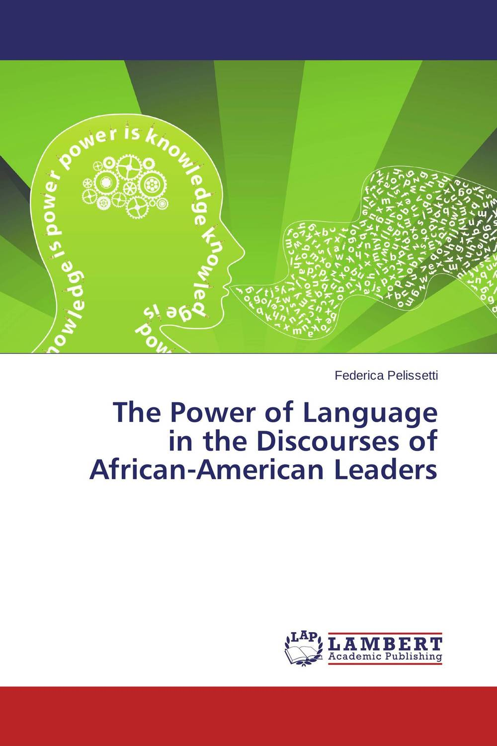 The Power of Language in the Discourses of African-American Leaders laura – a case for the modularity of language