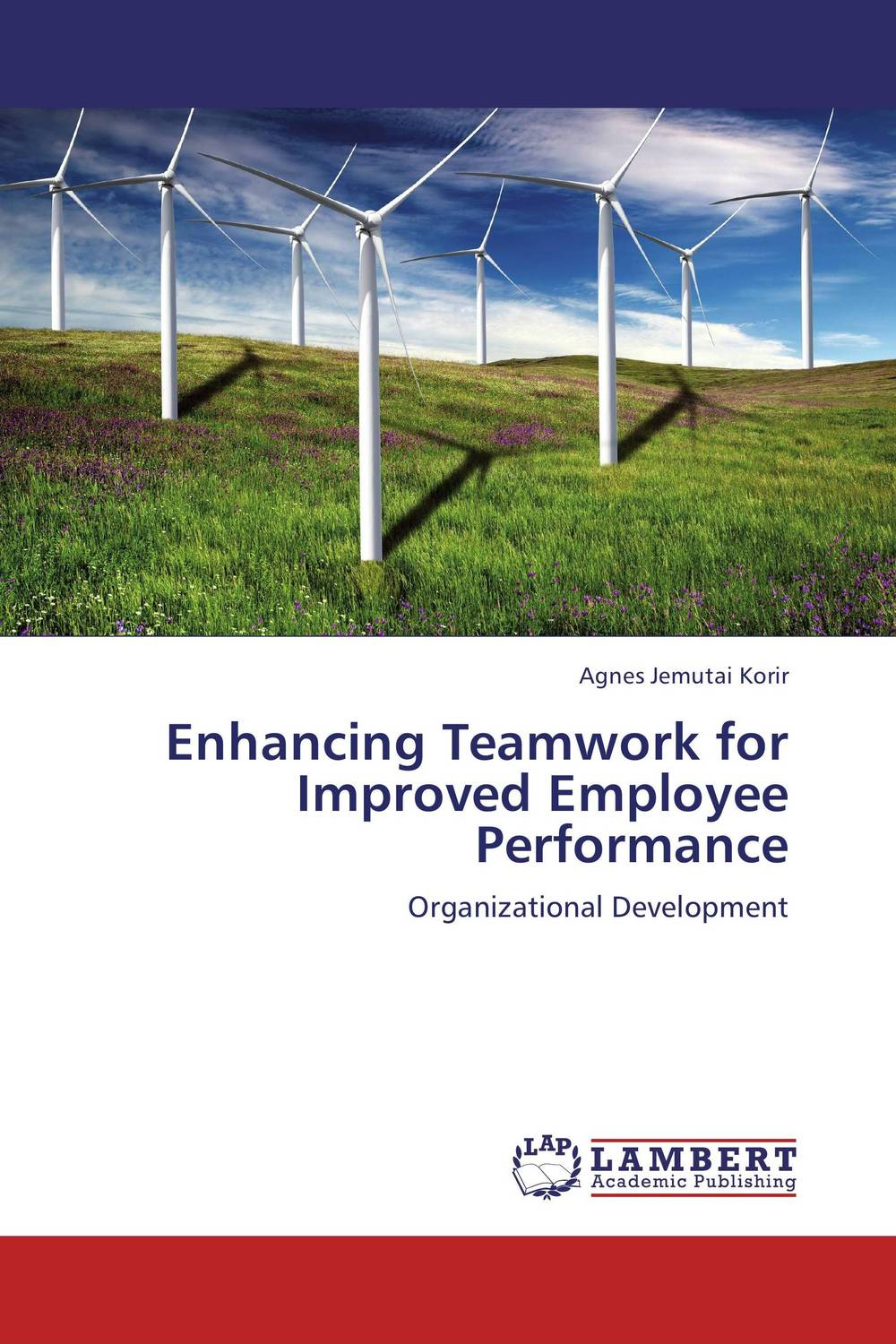 Enhancing Teamwork for Improved  Employee Performance technology based employee training and organizational performance