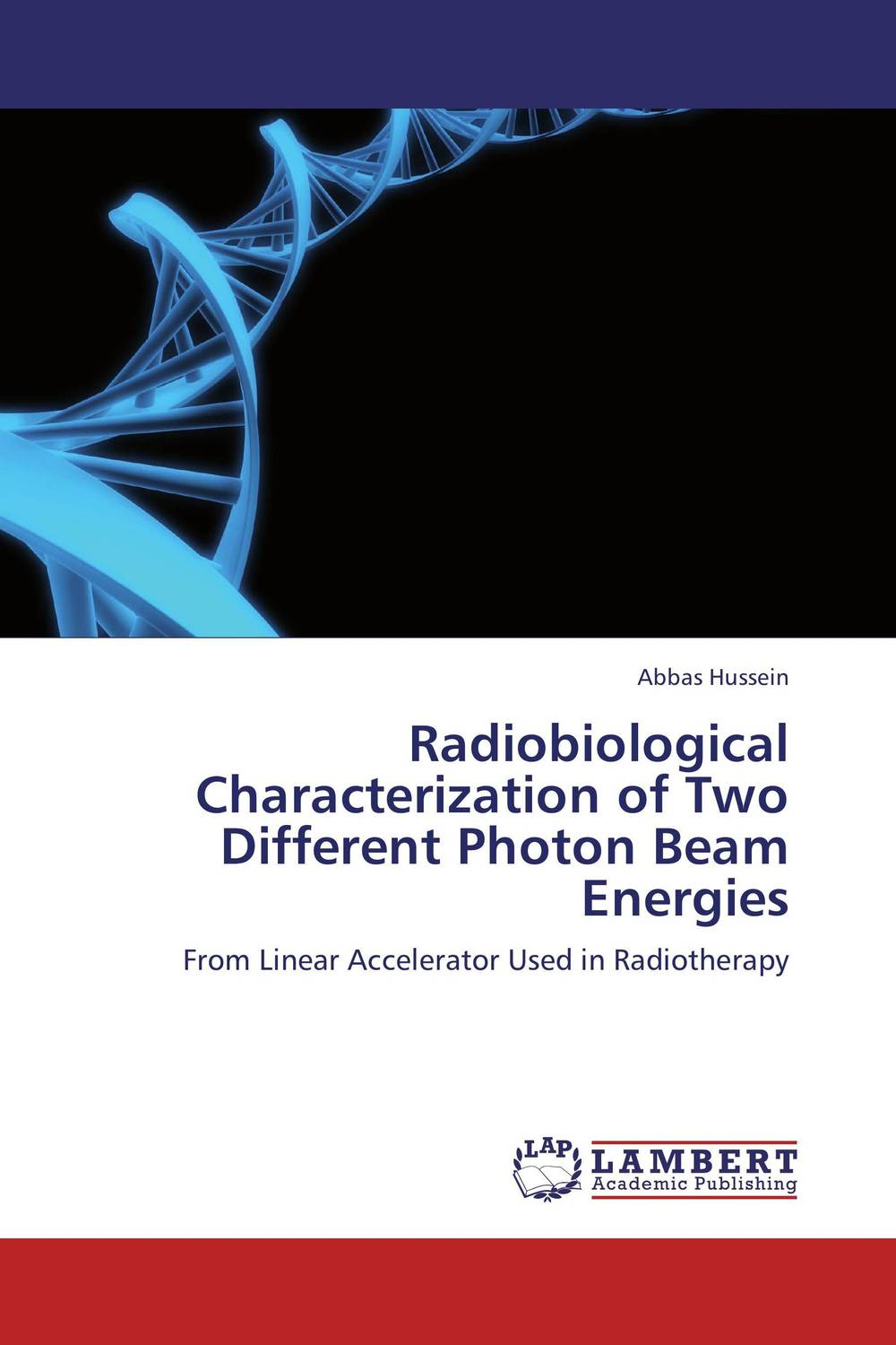 Radiobiological Characterization of Two Different Photon Beam Energies monte carlo techniques for electron radiotherapy