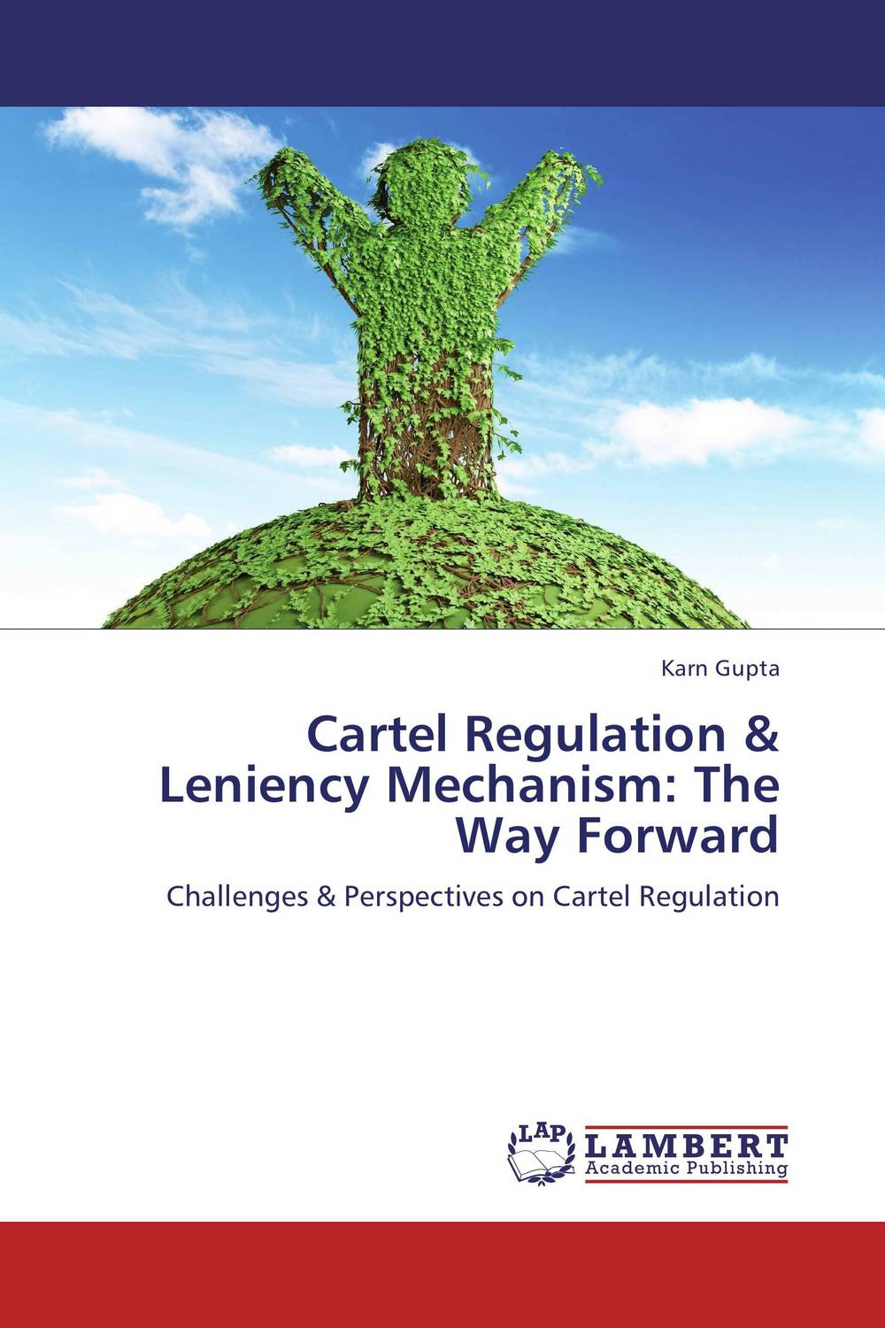Cartel Regulation & Leniency Mechanism: The Way Forward the role of evaluation as a mechanism for advancing principal practice