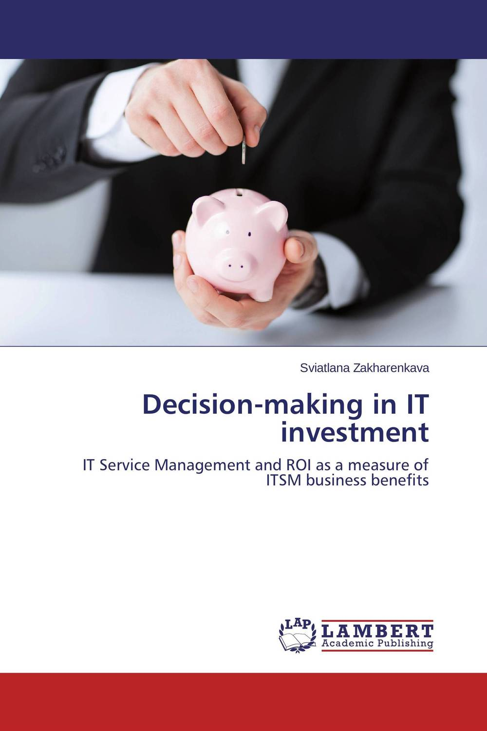 Decision-making in IT investment kenneth fisher l debunkery learn it do it and profit from it seeing through wall street s money killing myths