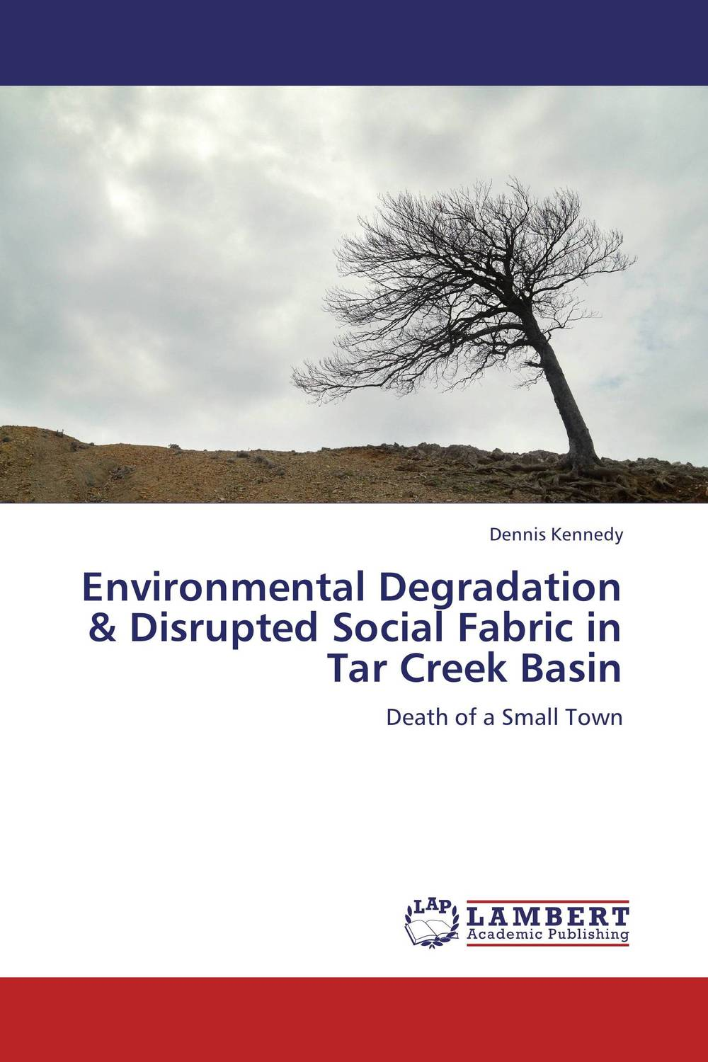 Environmental Degradation & Disrupted Social Fabric in Tar Creek Basin the tar aiym krang
