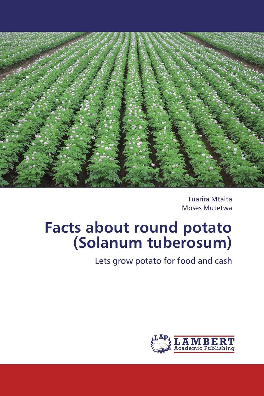 Facts about round potato (Solanum tuberosum)