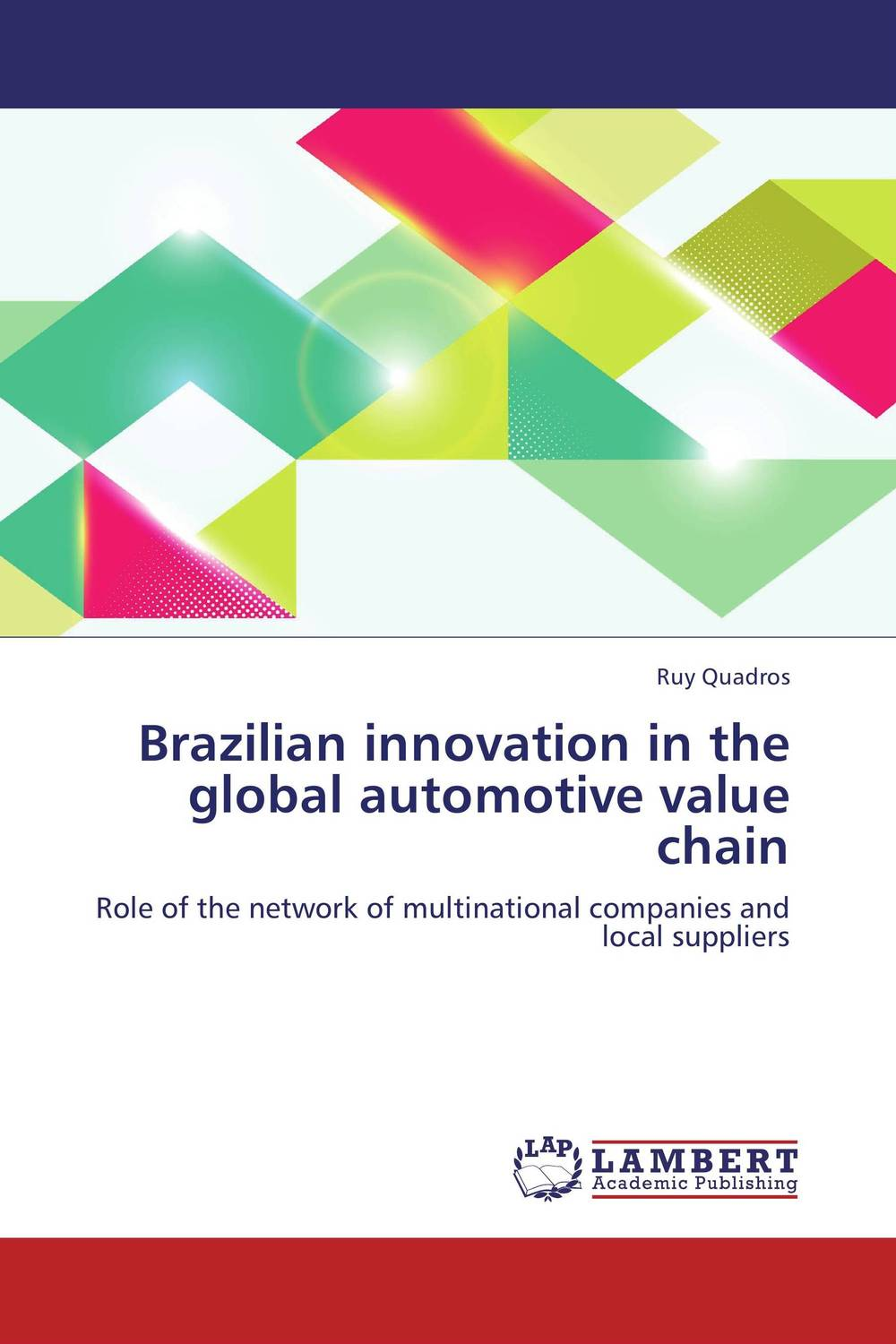 Brazilian innovation in the global automotive value chain duncan bruce the dream cafe lessons in the art of radical innovation