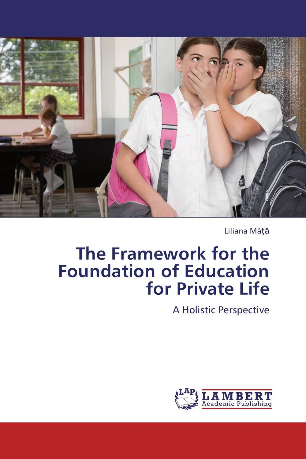 The Framework for the Foundation of Education for Private Life foundations of education an ems approach
