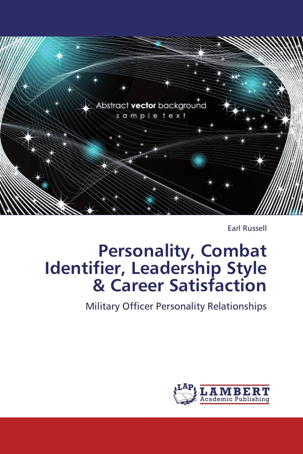 Personality, Combat Identifier, Leadership Style & Career Satisfaction leadership style and performance