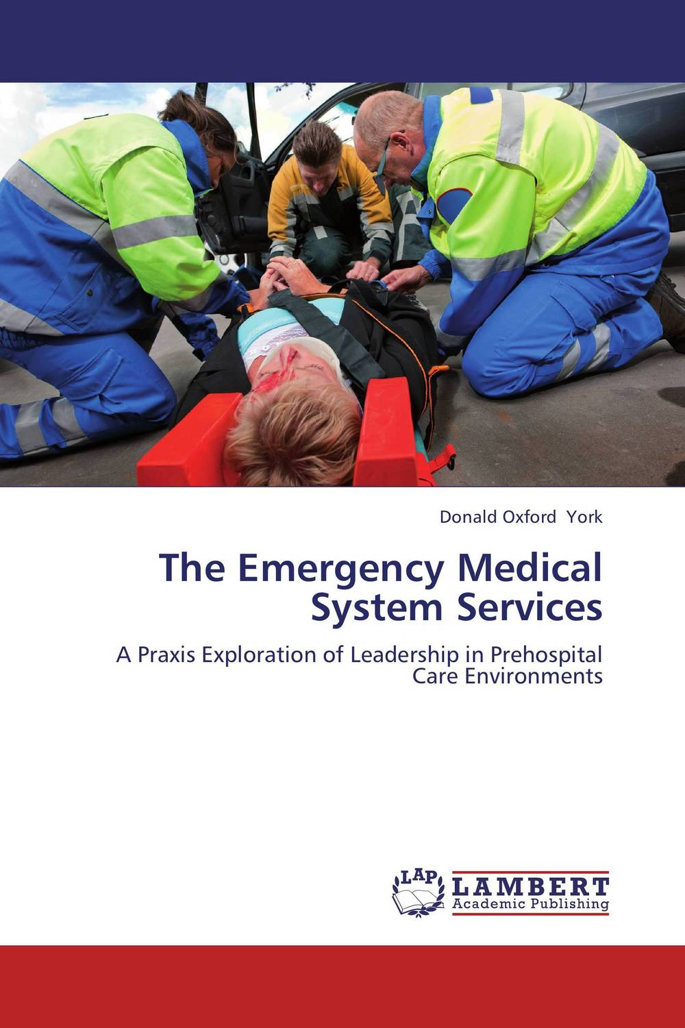 The Emergency Medical System Services leadership the spirit and the structure