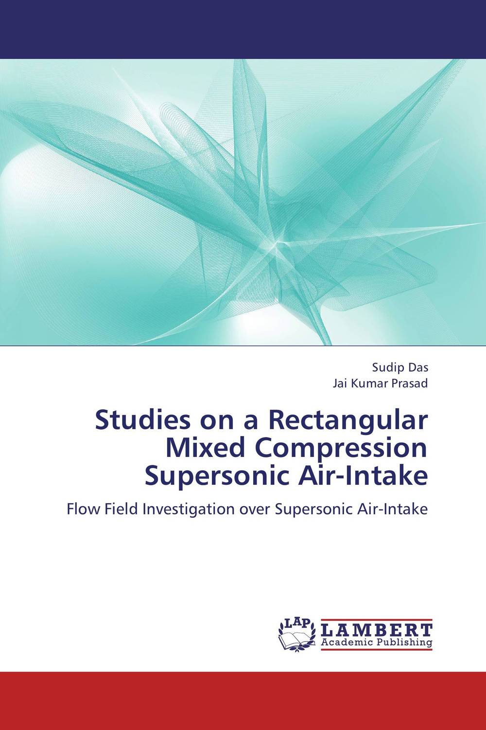 Studies on a Rectangular Mixed Compression Supersonic Air-Intake rakesh kumar amrit pal singh and sangeeta obrai computational and solution studies of cu ii ions with podands