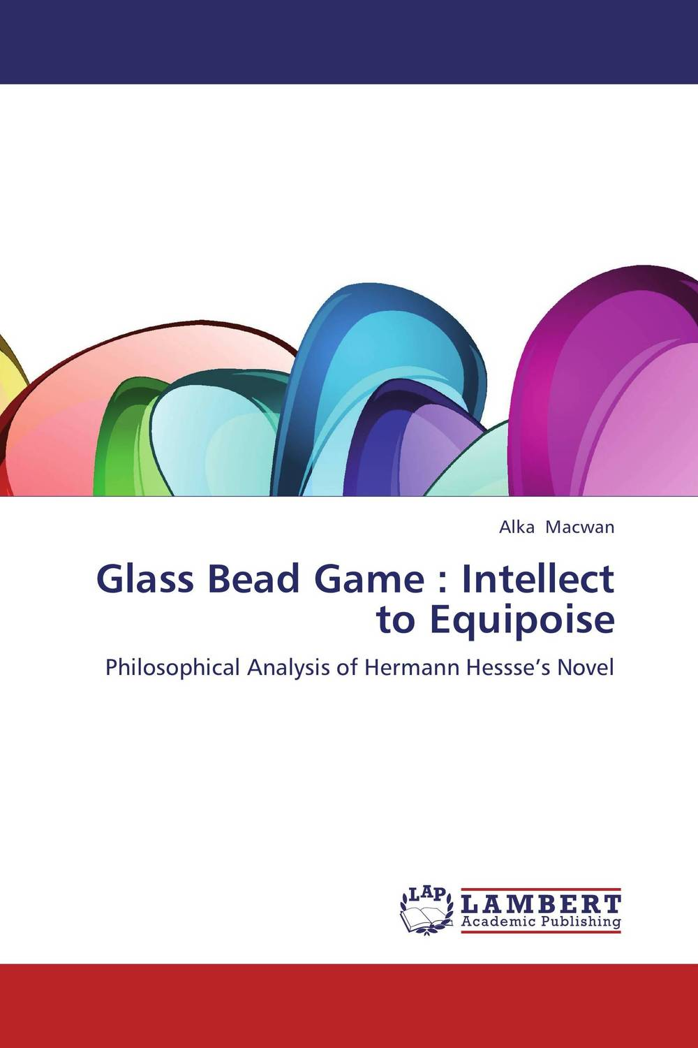 Glass Bead Game : Intellect to Equipoise evolution development within big history evolutionary and world system paradigms
