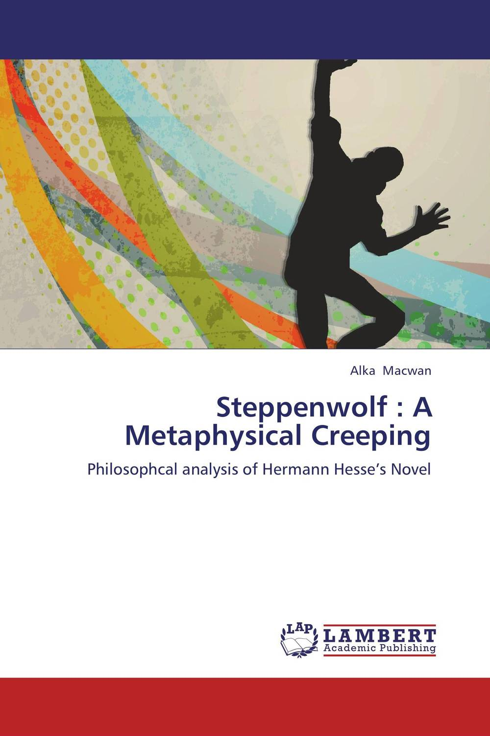 Steppenwolf : A Metaphysical Creeping the man within
