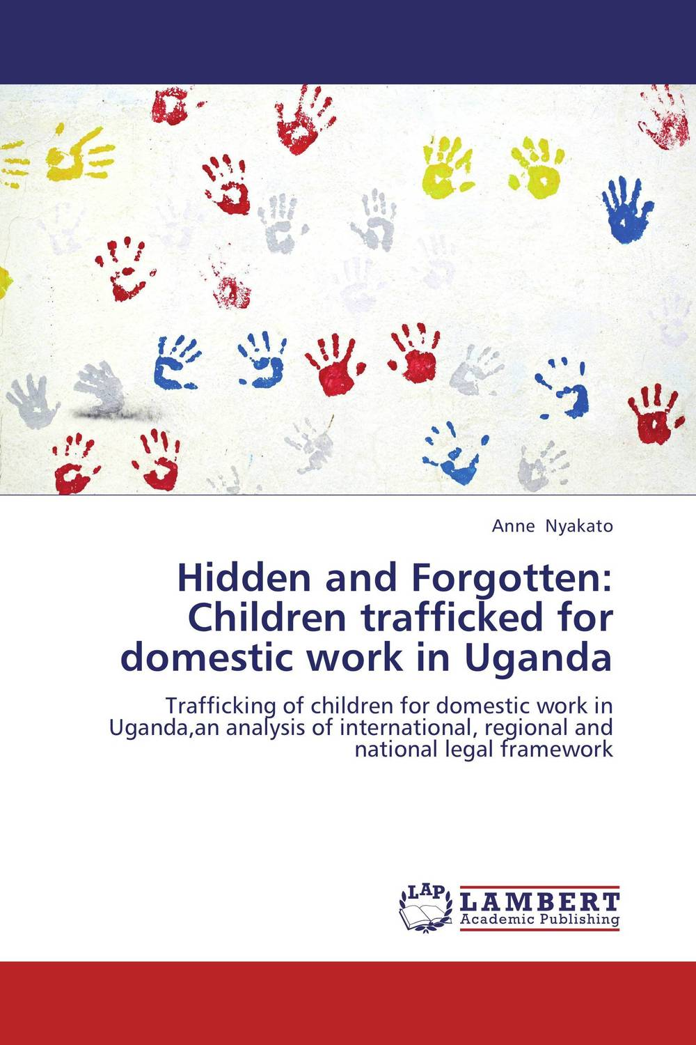 Hidden and Forgotten: Children trafficked for domestic work in Uganda elusive roles of domestic animals as reservoirs of hat in nw uganda