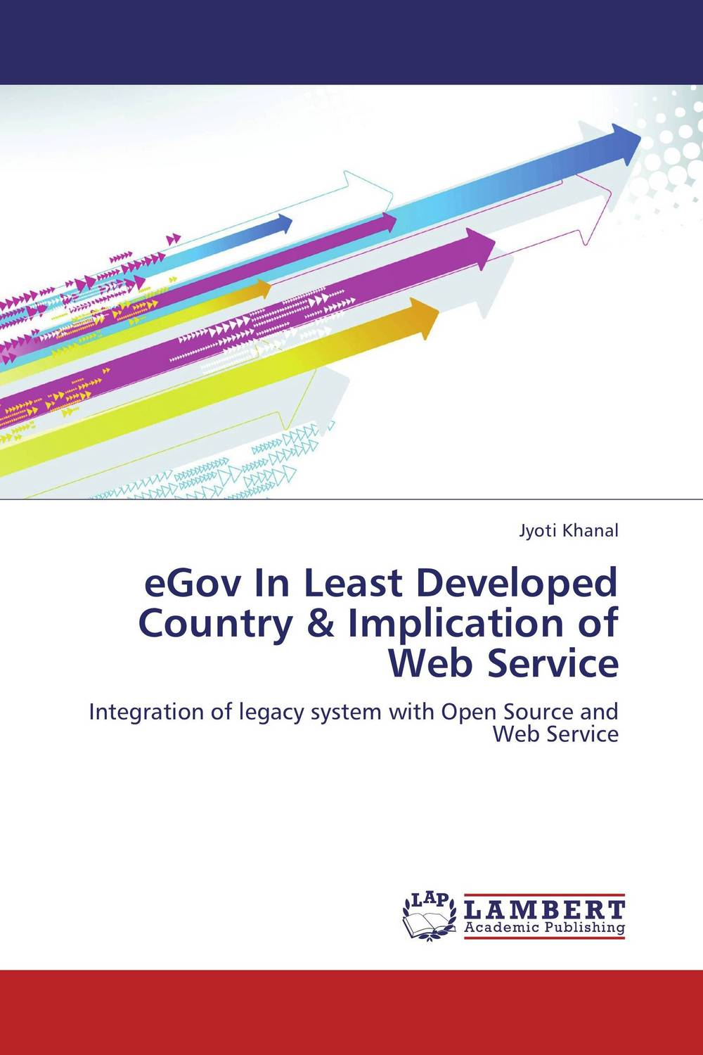 eGov In Least Developed Country & Implication of Web Service analyzing the usage of open source products for soa