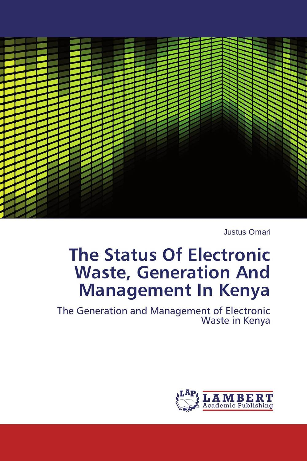 The Status Of Electronic Waste, Generation And Management In Kenya