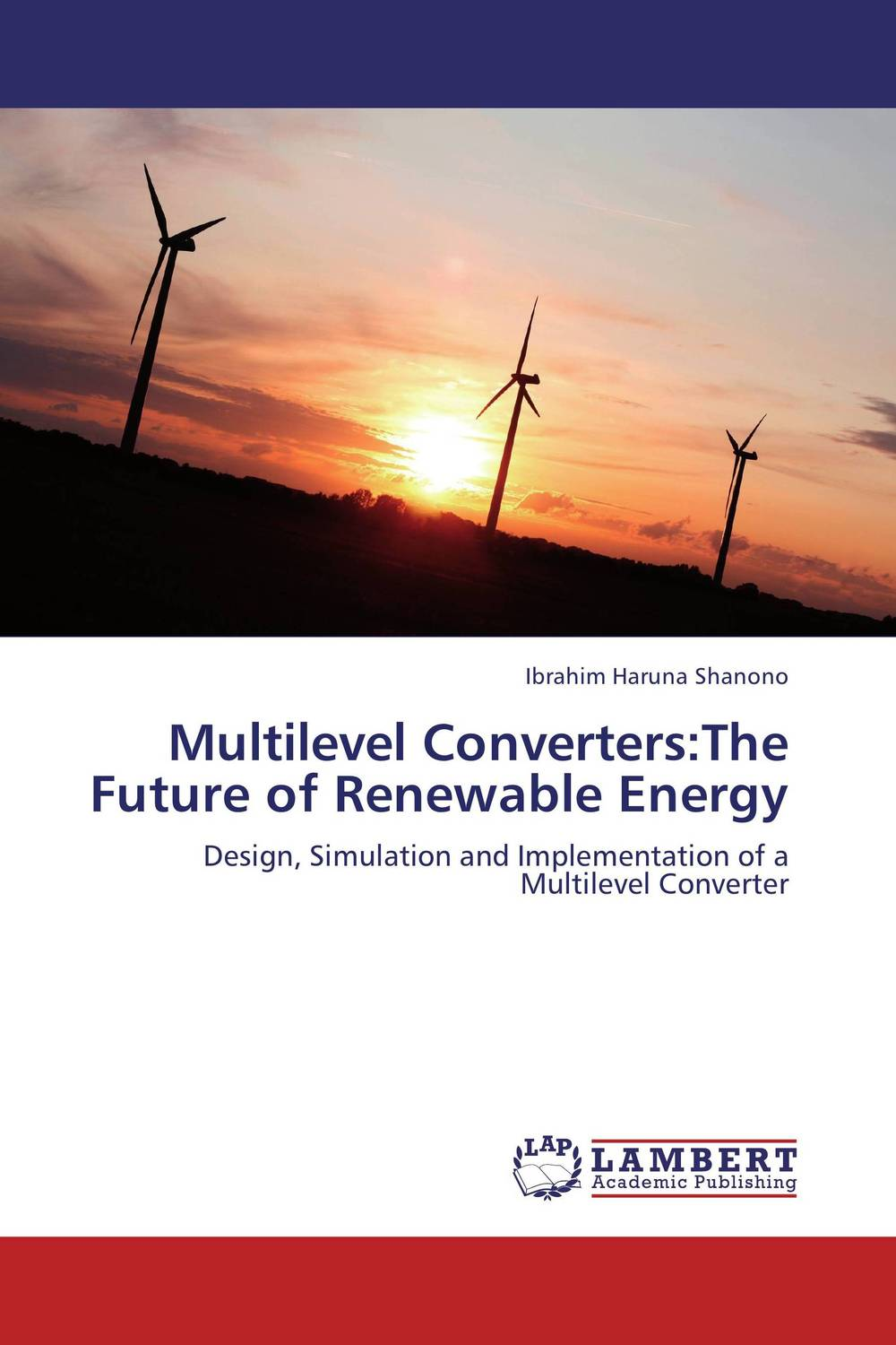Multilevel Converters:The Future of Renewable Energy dilbag singh gill evaluating overheads of integrated multilevel checkpointing algorithms