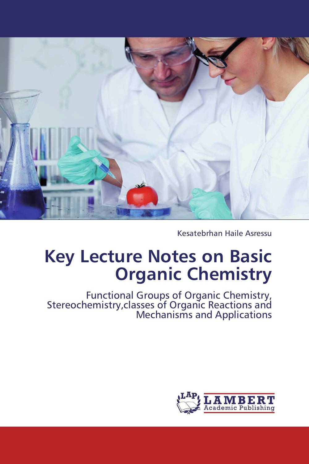 Key Lecture Notes on Basic Organic Chemistry organic chemistry of museum objects
