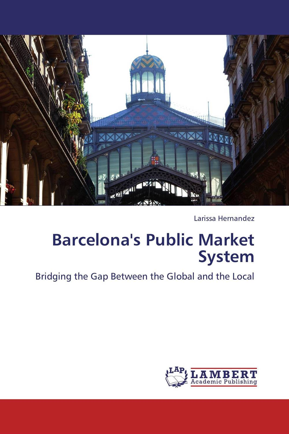 Barcelona's Public Market System hans hedin the handbook of market intelligence understand compete and grow in global markets