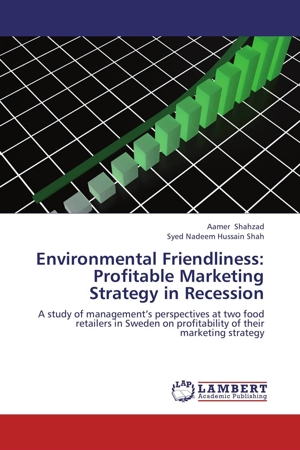 Environmental Friendliness: Profitable Marketing Strategy in Recession
