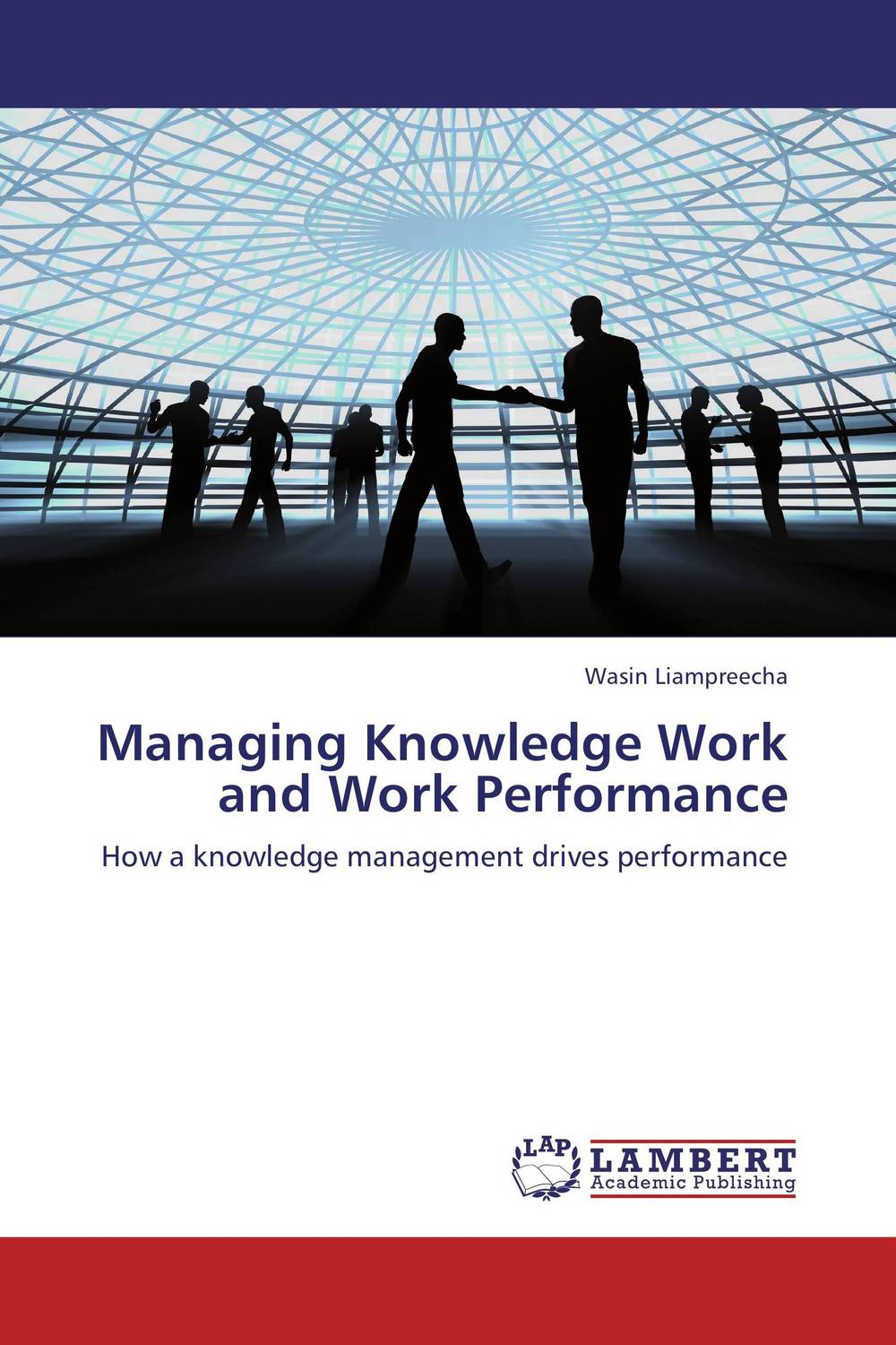 Managing Knowledge Work and Work Performance john storey managing performance and change the knowledge age