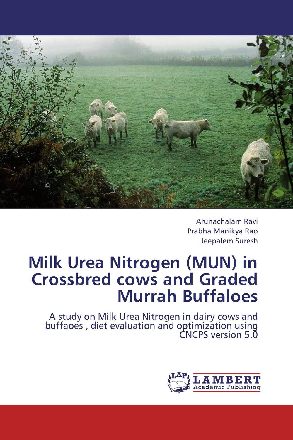 Milk Urea Nitrogen (MUN) in Crossbred cows and Graded Murrah Buffaloes claw disorders in dairy cows under smallholder zero grazing units