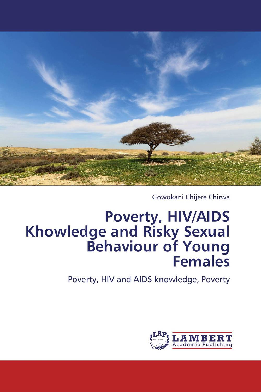 Poverty, HIV/AIDS Khowledge and Risky Sexual Behaviour of Young Females akine eshete assessment of risky sexual behavior and parental communication