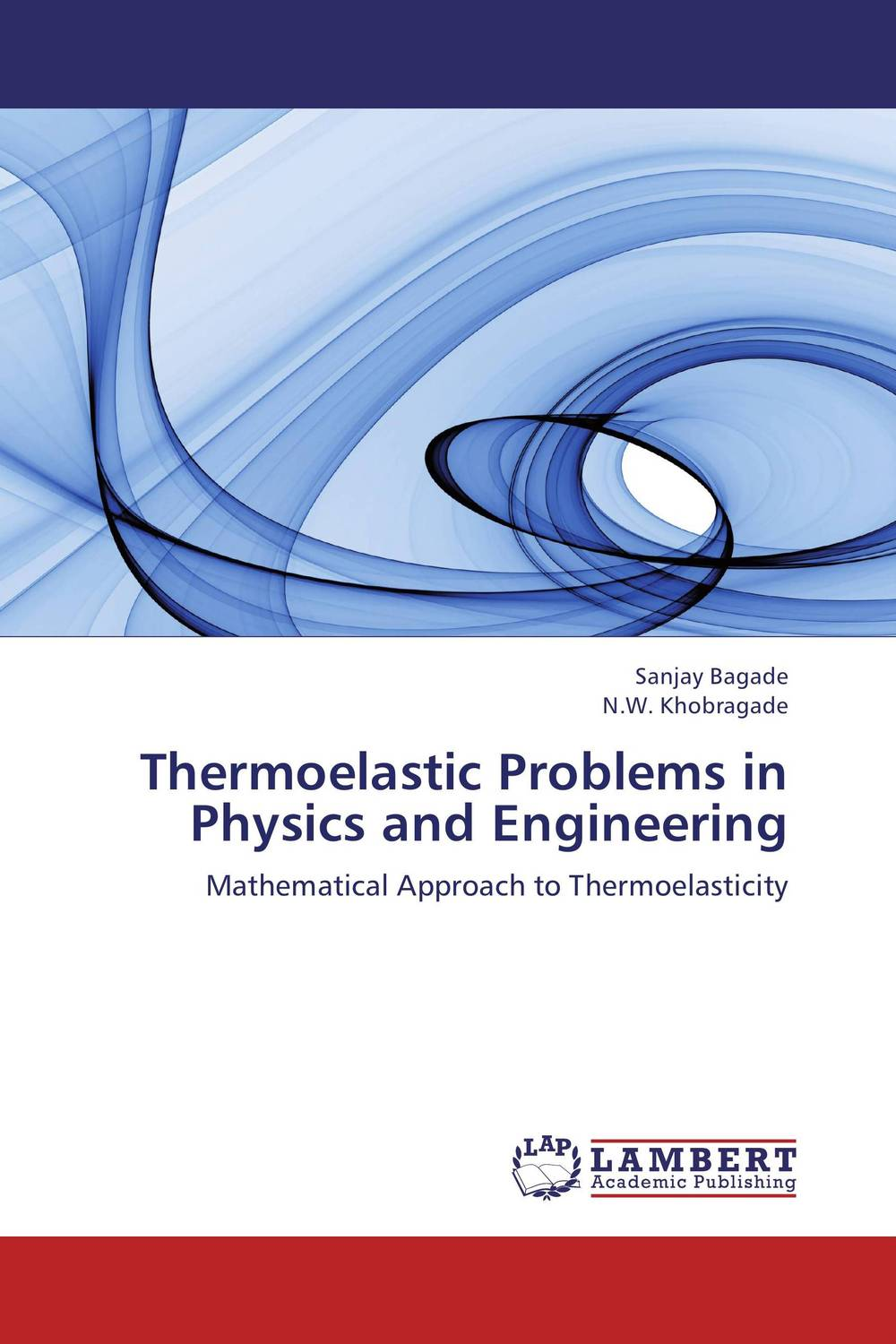 Thermoelastic Problems in Physics and Engineering manohar durge some mathematical views on inverse thermoelastic problems