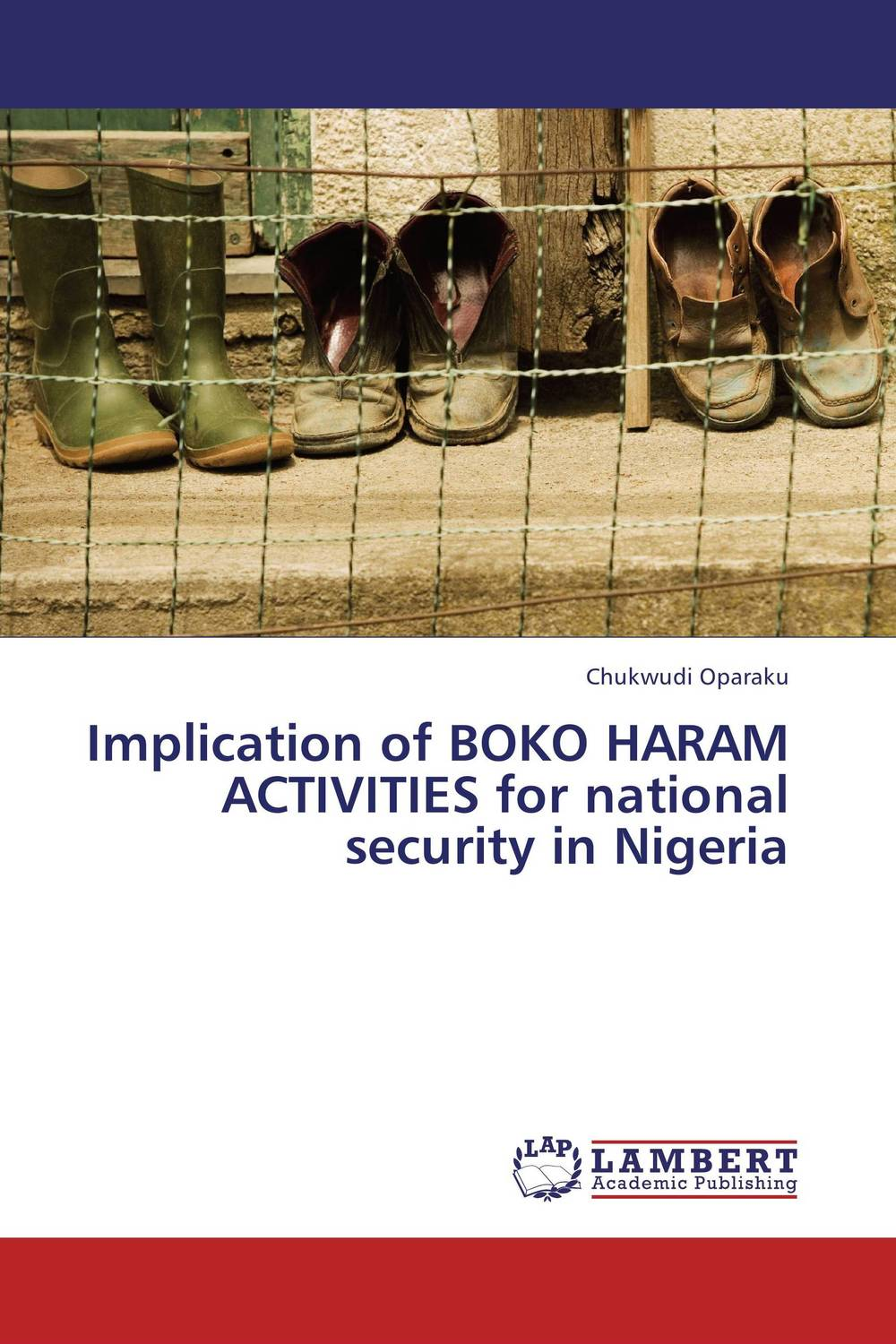 Implication of BOKO HARAM ACTIVITIES for national security in Nigeria hira dhar chudali md hasrat ali and anju choudhury topographical implication on income and employment of nepalese people
