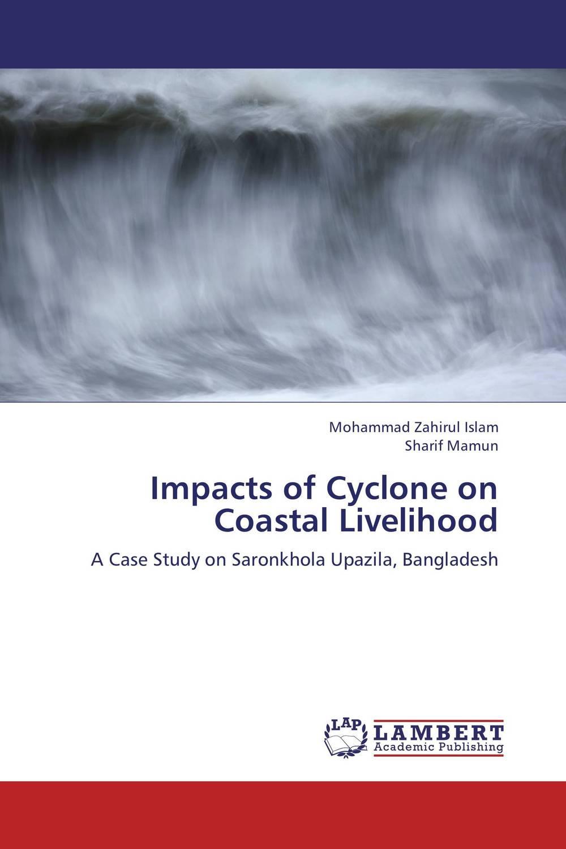 Impacts of Cyclone on Coastal Livelihood impacts of cyclone on coastal livelihood