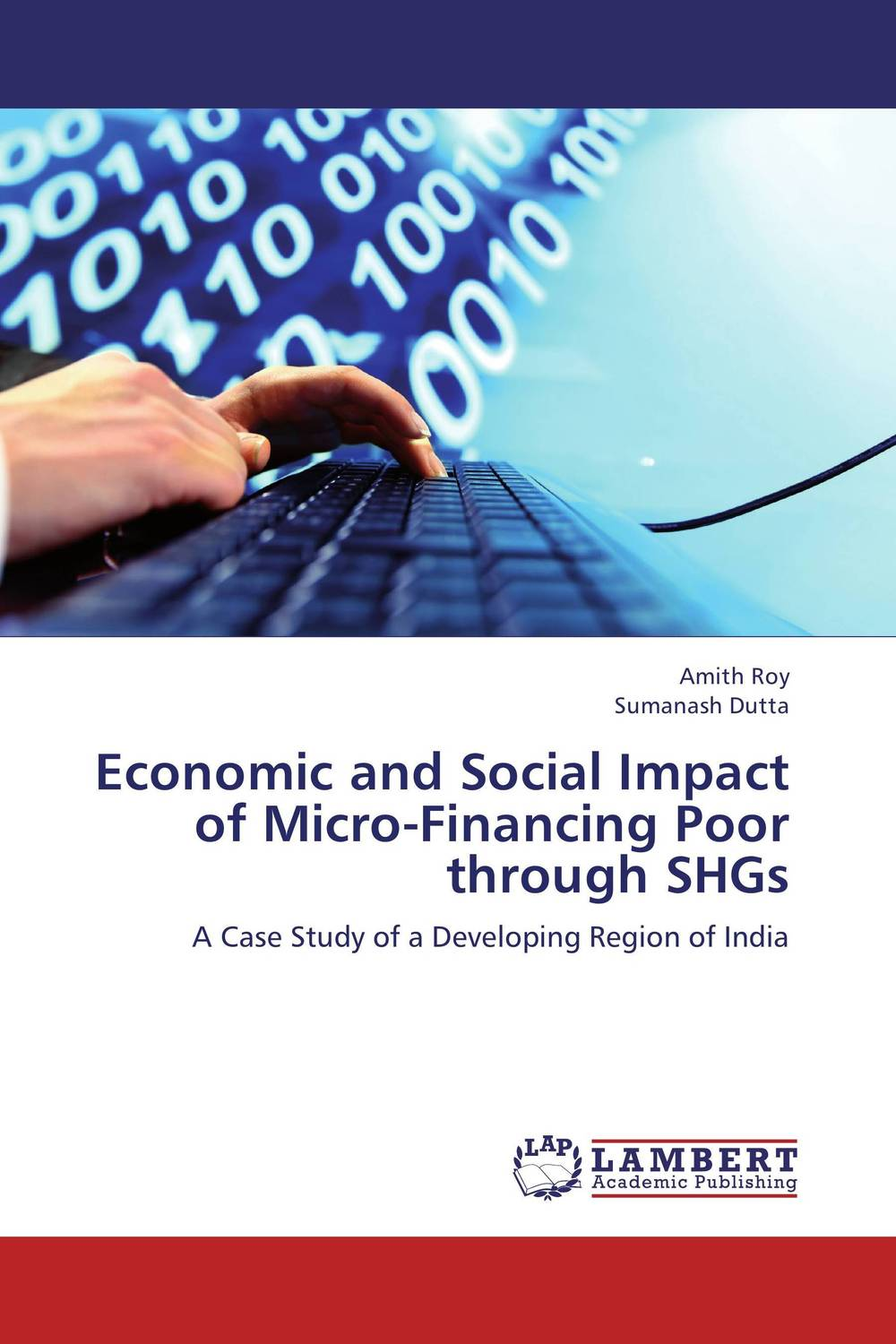Economic and Social Impact of Micro-Financing Poor through SHGs abhaya kumar naik socio economic impact of industrialisation