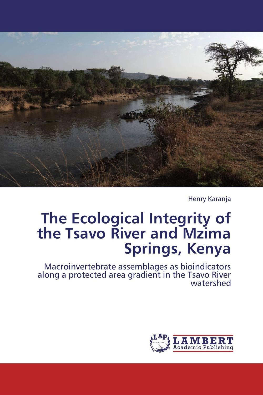 The Ecological Integrity of the Tsavo River and Mzima Springs, Kenya сумки long river сумка