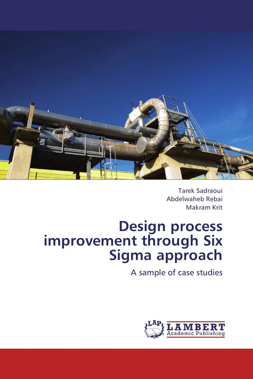 Design process improvement through Six Sigma approach george eckes six sigma team dynamics the elusive key to project success