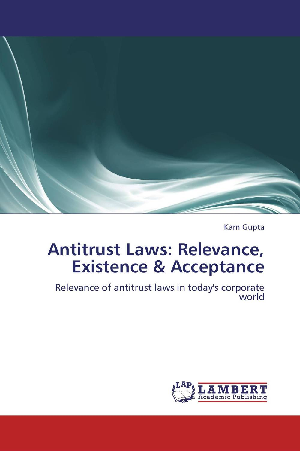 Antitrust Laws: Relevance, Existence & Acceptance elena fishtik sara laws are keeping silence during the war