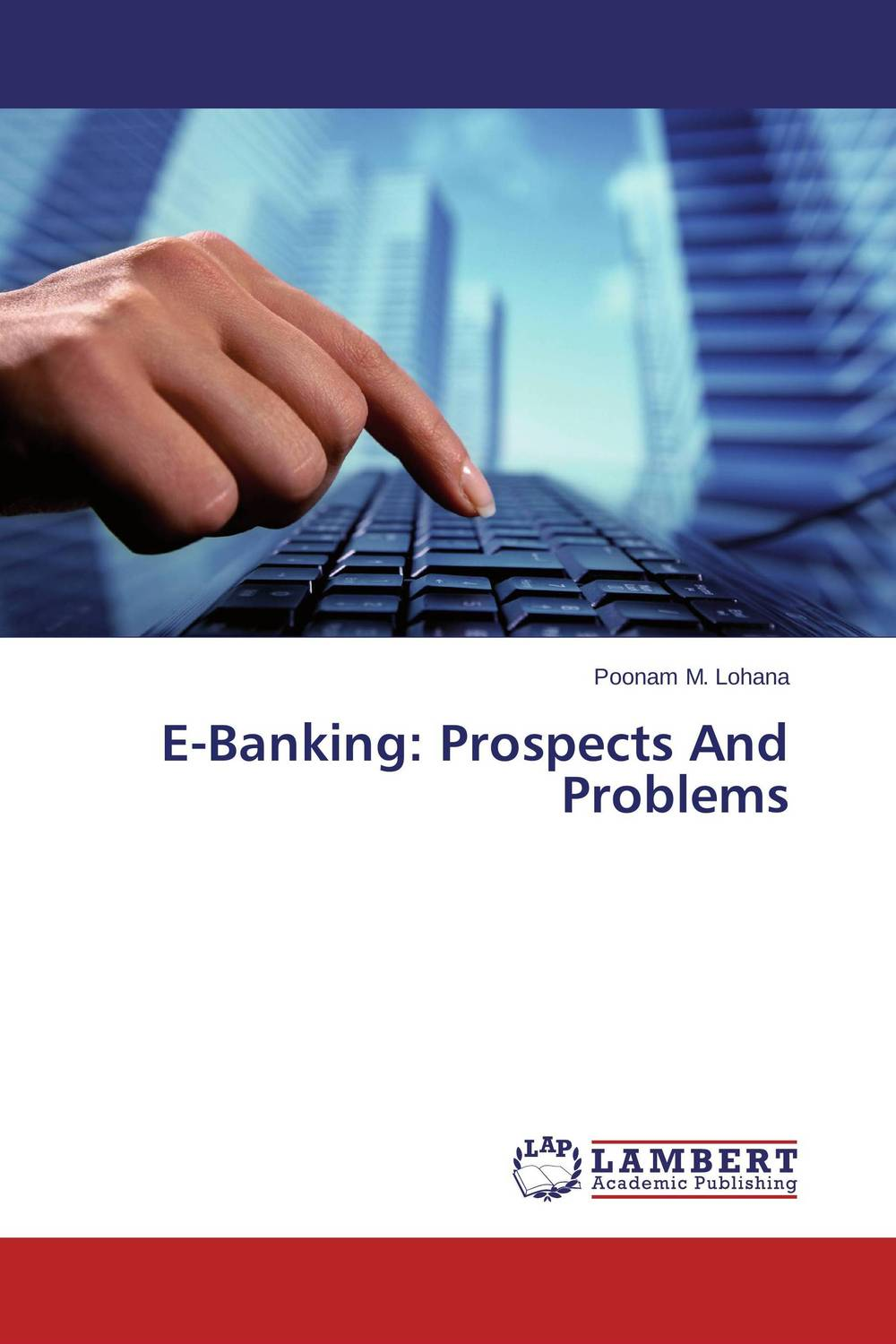 E-Banking: Prospects And Problems