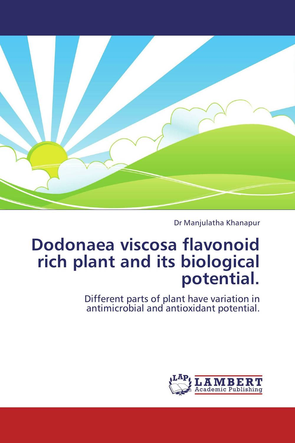 Dodonaea viscosa flavonoid rich plant and its biological potential. phytochemical investigation of the flavonoids