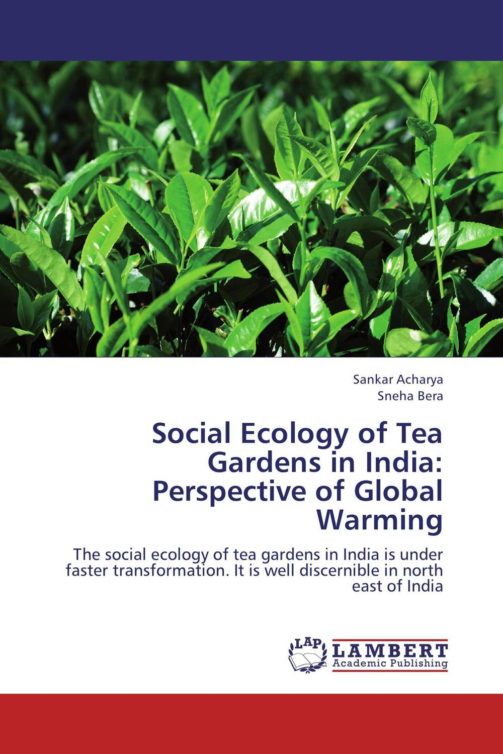 Social Ecology of Tea Gardens in India: Perspective of Global Warming linguistic diversity and social justice