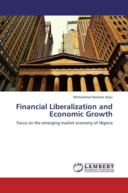 Financial Liberalization and Economic Growth wu xiaoqiu chinese securities companies an analysis of economic growth financial structure transformation and future development