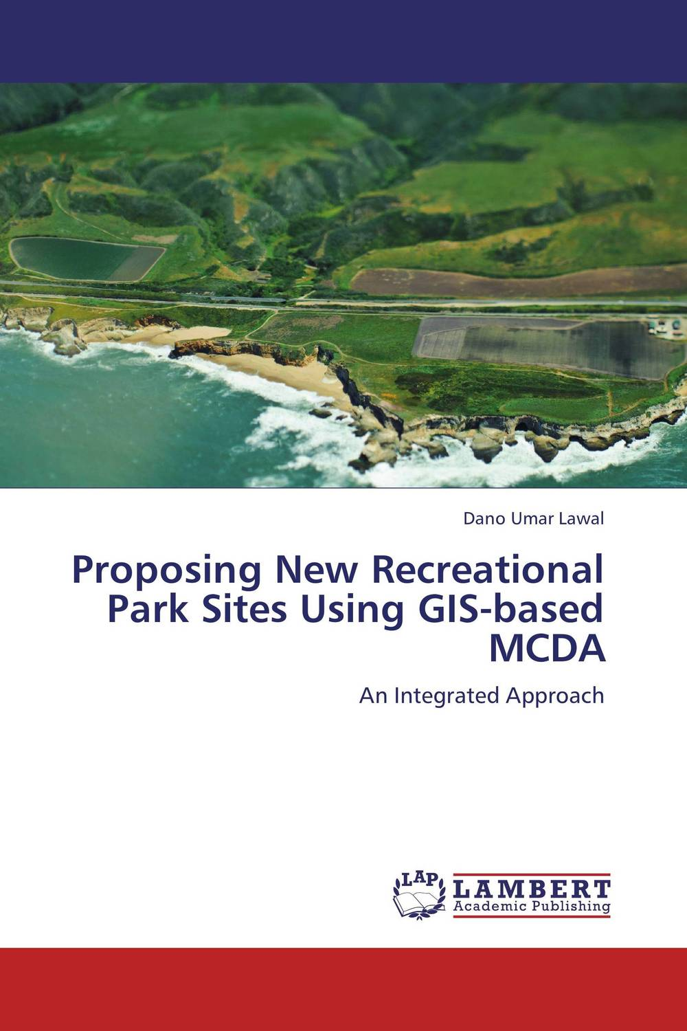 Proposing New Recreational Park Sites Using GIS-based MCDA