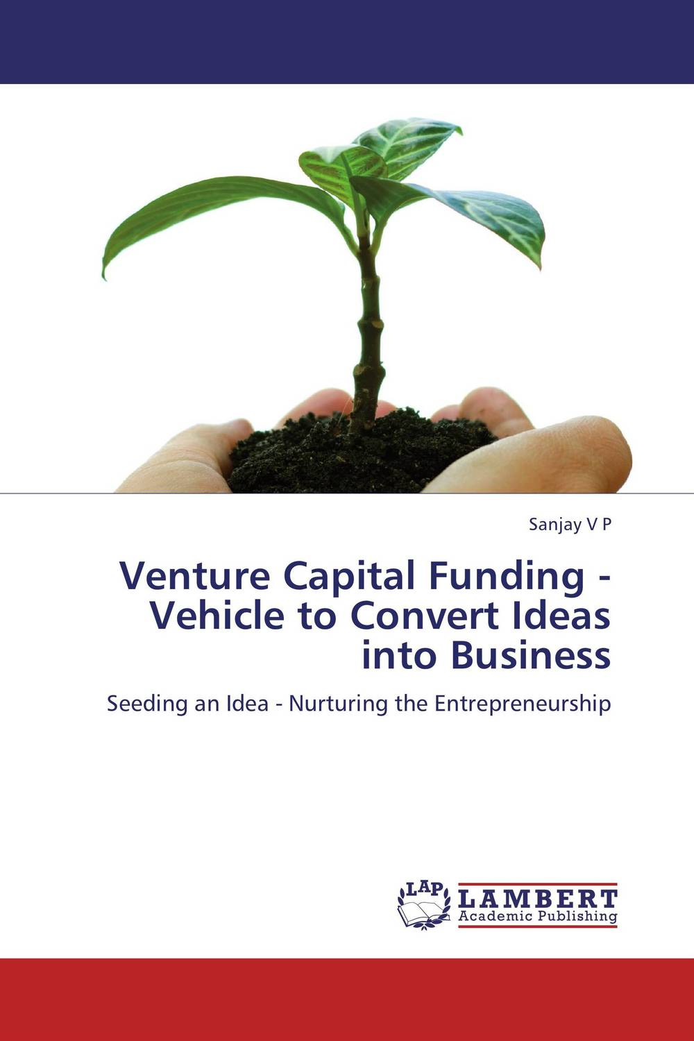 Venture Capital Funding - Vehicle to Convert Ideas into Business venture to the interior
