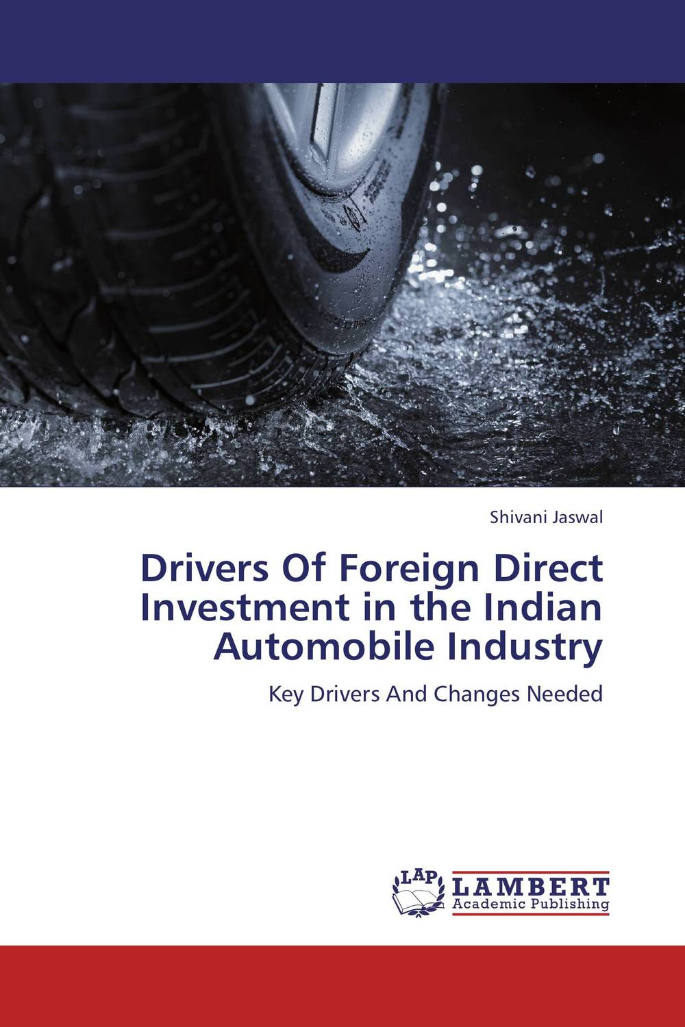 Drivers Of Foreign Direct Investment in the Indian Automobile Industry study of global competitiveness of indian and chinese