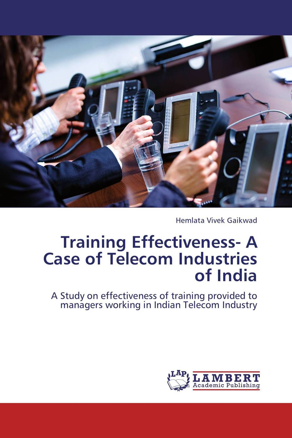 Training Effectiveness- A Case of Telecom Industries of India jill anne o sullivan validating academic training versus industry training using erp