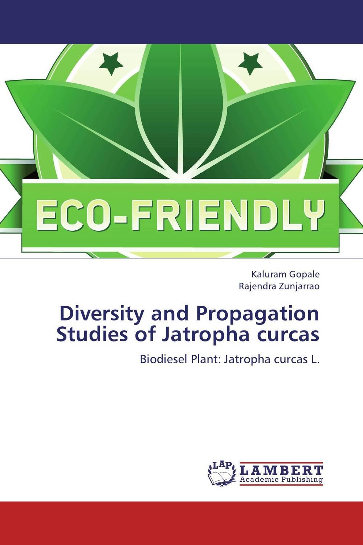 купить Diversity and Propagation Studies of Jatropha curcas недорого