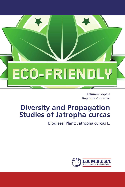 Diversity and Propagation Studies of Jatropha curcas diversity of east african physic nut jatropha curcas l germplasm