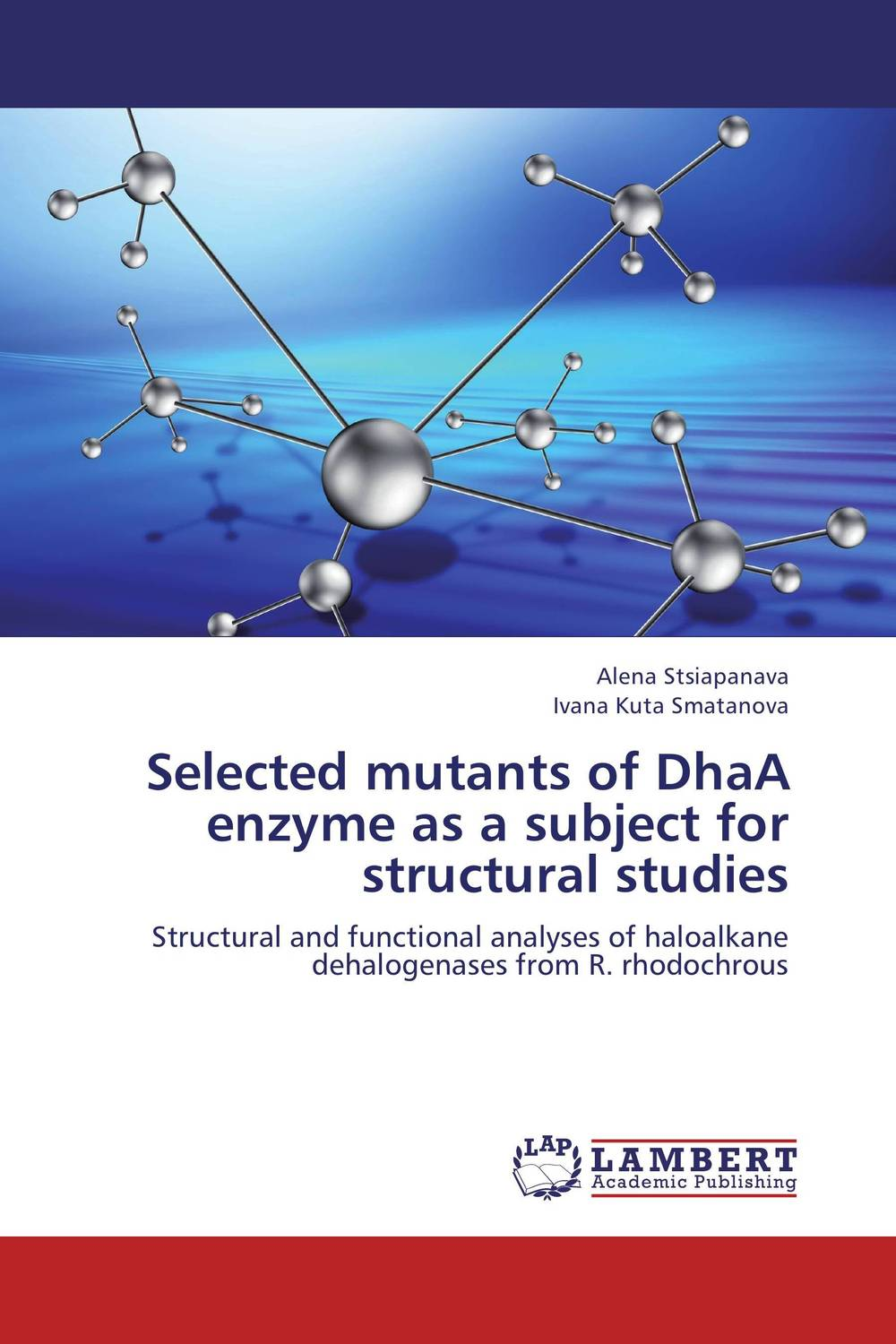 Selected mutants of DhaA enzyme as a subject for structural studies using enzyme from novozyme