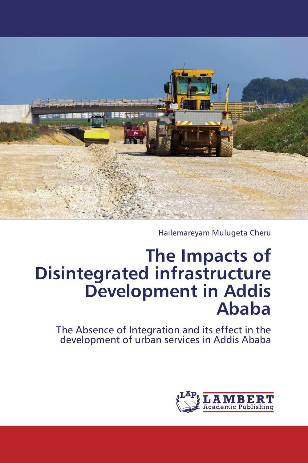 The Impacts of Disintegrated infrastructure Development in Addis Ababa first sticker book cities of the world