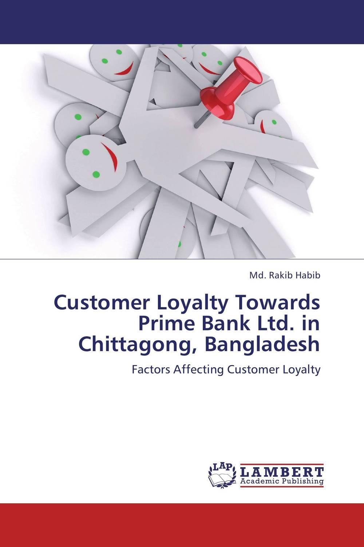 Customer Loyalty Towards Prime Bank Ltd. in Chittagong, Bangladesh customer satisfaction with service quality