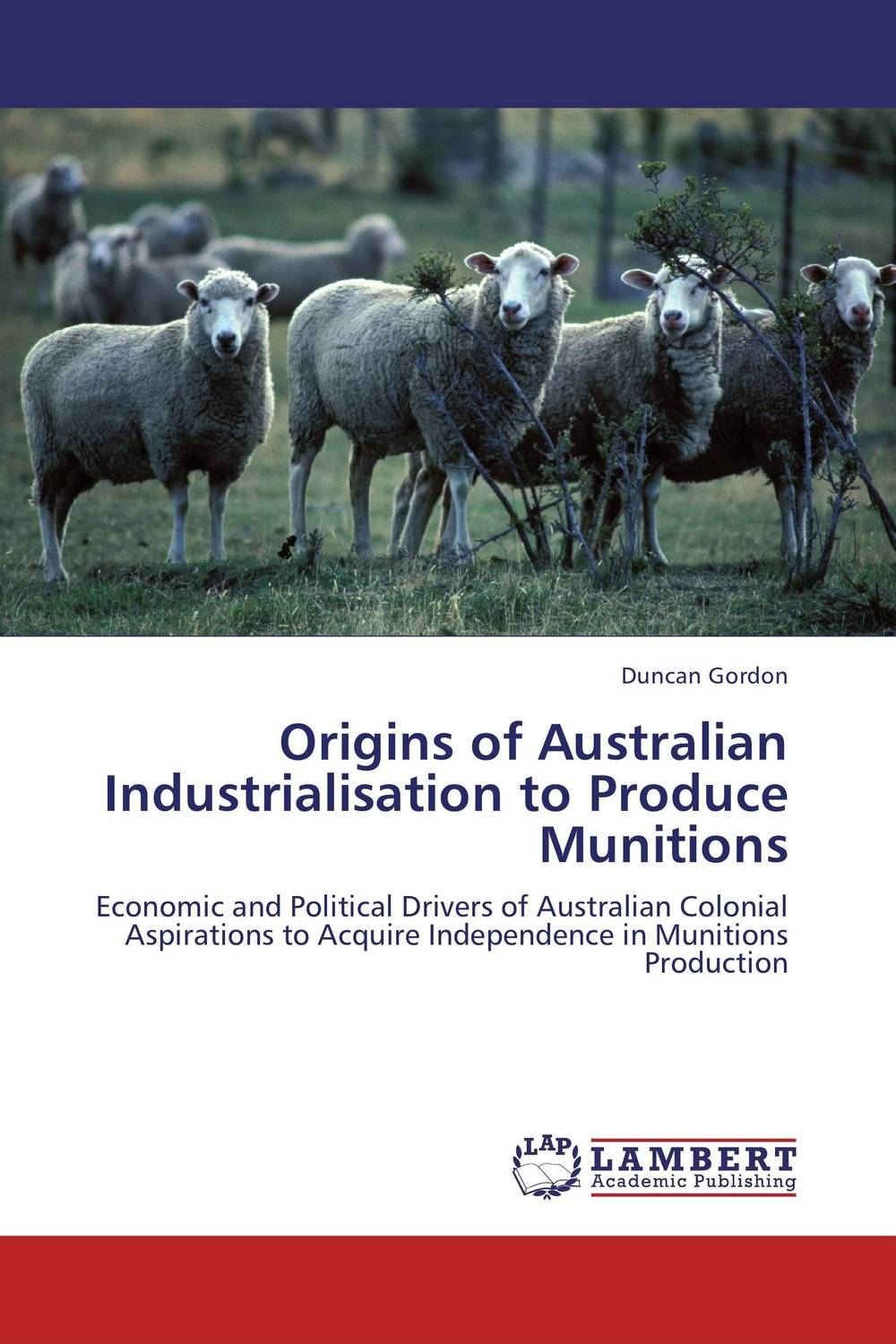 Origins of Australian Industrialisation to Produce Munitions